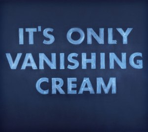 Ed ruscha-It's only vanishing cream-1973